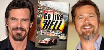 Josh Brolin / Go Like Hell / Brad Pitt