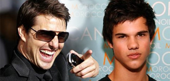 Taylor Lautner / Tom Cruise