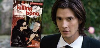 Killing Bono / Ben Barnes