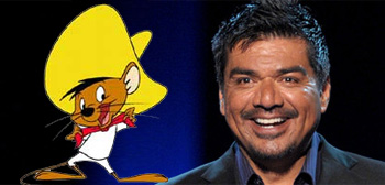 Speedy Gonzales / George Lopez