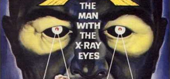 The Man With the X-Ray Eyes
