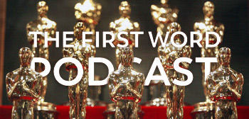 TheFirstWordOscar2018RecapPodTsr2 - The First Word Podcast - The 2018 Academy Awards, accomplishment. Sasha Stone