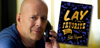 Bruce Willis / Lay the Favorite