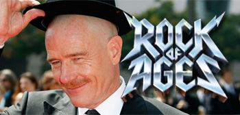 Bryan Cranston / Rock of Ages