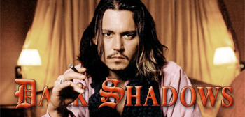 Johnny Depp / Dark Shadows