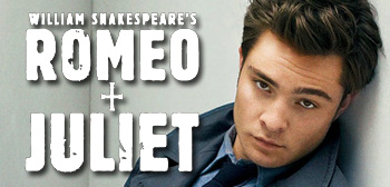 Romeo and Juliet / Ed Westwick