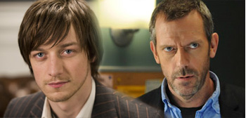 James McAvoy / Hugh Laurie