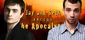 Jay and Seth vs The Apocalypse