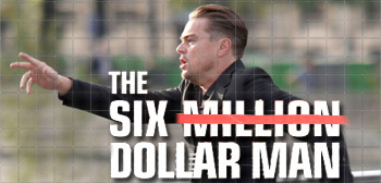 Six Million Dollar Man / Leonardo DiCaprio