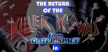 39 killer klowns from outer space 39 getting a 39 requel for Return of the killer klowns from outer space