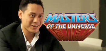 Jon M. Chu / Masters of the Universe
