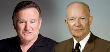 Robin Williams / Dwight D. Eisenhower