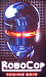 RoboCop - Coming 2010!