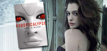 Robopocalypse / Anne Hathaway