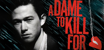 Joseph Gordon-Levitt / Sin City: A Dame to Kill For