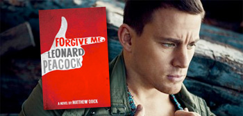 'Forgive Me, Leonard Peacock' is Channing Tatum's Directorial Debut