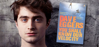 Daniel Radcliffe / You Shall Know Our Velocity