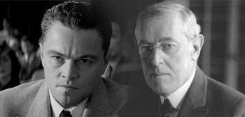 Leonardo DiCaprio / Woodrow Wilson