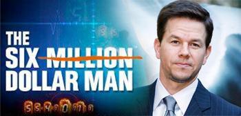 Six Million Dollar Man / Mark Wahlberg