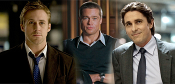 Ryan Gosling / Brad Pitt / Christian Bale