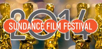 Sundance 2014 / Oscars