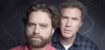 Zach Galifianakis & Will Ferrell