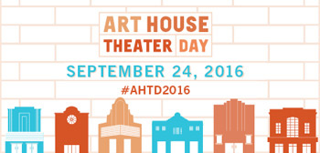 Don't Miss It - The First 'Art House Theater Day' Will Be This September
