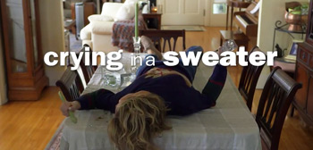 Crying in a Sweater Trailer