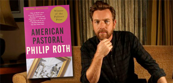 Ewan McGregor to Make Directorial Debut with 'American Pastoral'