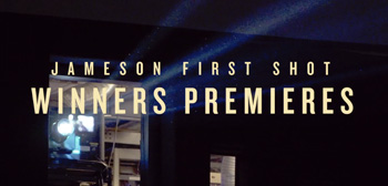 Jameson First Shot Winners Premieres