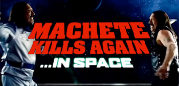Machete Kills Again...in Space