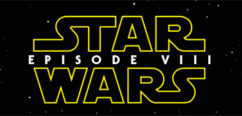 Disney Pushes Release of 'Star Wars: Episode VIII' to December 2017