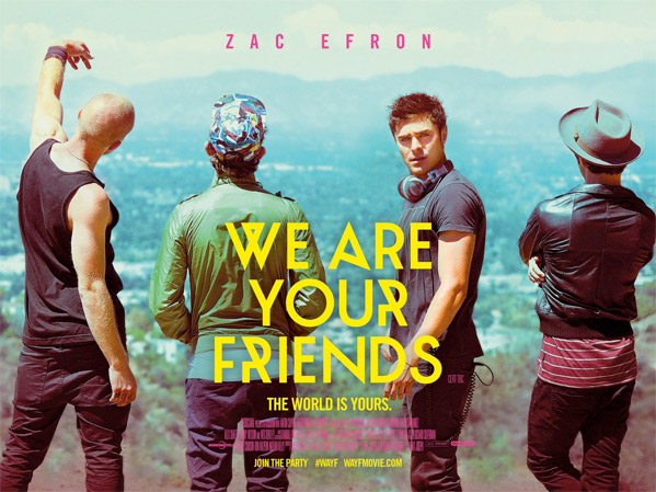 We Are Your Friends Quad Poster