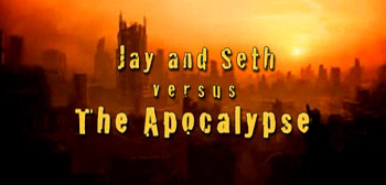 Jay and Seth vs. The Apocalypse