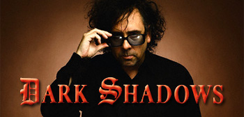Tim Burton - Dark Shadows