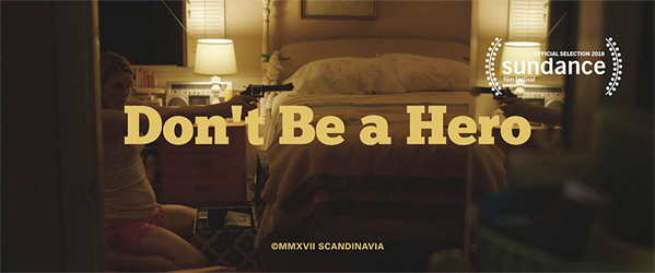 Don't Be a Hero Short Film