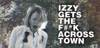 Izzy Gets the F*ck Across Town Trailer