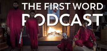 The First Word Podcast - Jordan Peele's Us