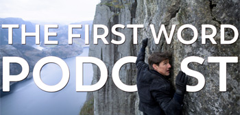 Mission: Impossible - The First Word Podcast