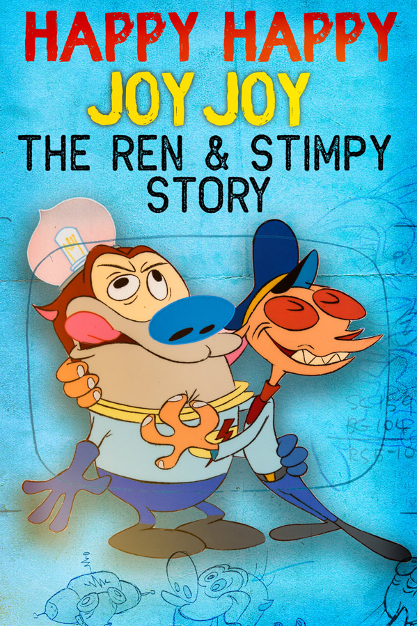 Happy Happy Joy Joy: The Ren & Stimpy Story Poster