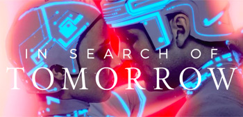 In Search of Tomorrow Trailer