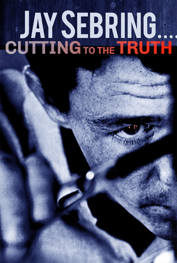 Jay Sebring....Cutting To The Truth Poster
