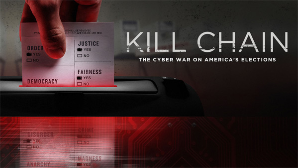 Kill Chain: The Cyber War on America's Elections Doc