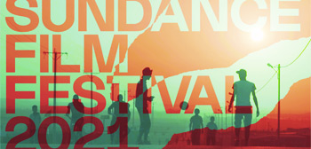 Sundance 2021: 10 Most Anticipated Films at This Year's Virtual Fest
