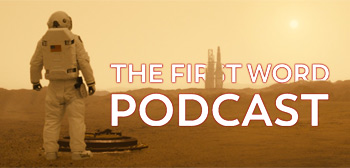 The First Word Podcast - Ad Astra