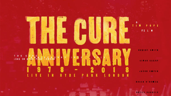 The Cure - Anniversary 1978-2018 Documentary Film