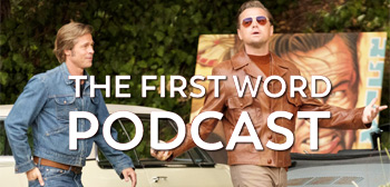 The First Word Podcast - Once Upon a Time in Hollywood