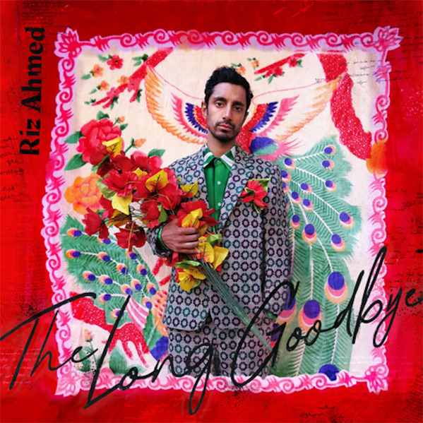 The Long Goodbye Riz Ahmed