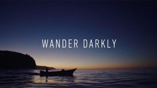 Wander Darkly Film