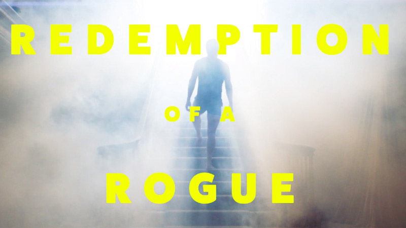 Redemption of a Rogue Film